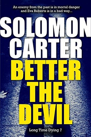 Better The Devil - Long Time Dying Private Investigator Crime Thriller series book 7  by  Solomon Carter