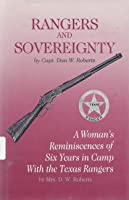 Rangers and Sovereignty & A Woman's Reminiscences of Six Years in Camp with the Texas Rangers