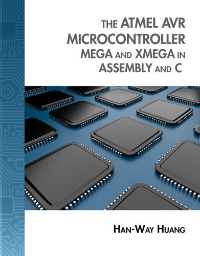 The Atmel AVR Microcontroller: MEGA and XMEGA in Assembly and C (Explore Our New Electronic Tech 1st Editions)  by  Han-Way Huang