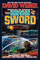 The Service of the Sword (Honor Harrington - anthologies Book 4)