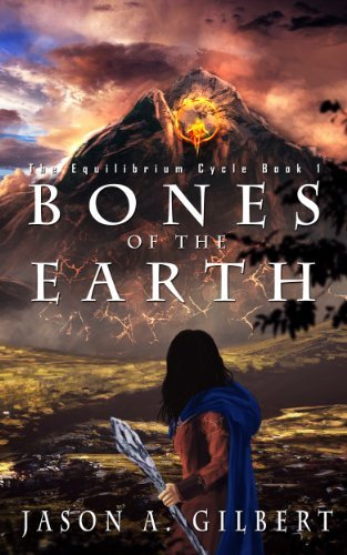Bones of the Earth (The Equilibrium Cycle Book 1) Jason A. Gilbert