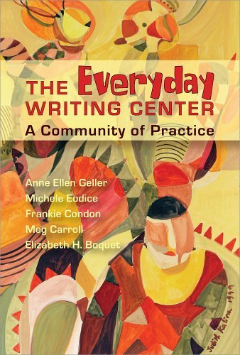 Everyday Writing Center: A Community of Practice  by  Anne Ellen Geller