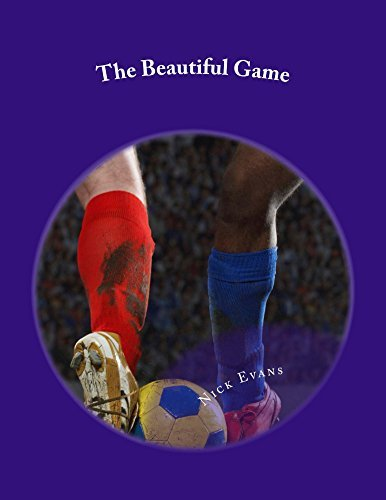 The Beautiful Game: A Football Fantasy Nick Evans