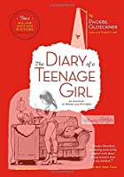 The Diary of  a Teenage Girl: An Account in Words and Pictures
