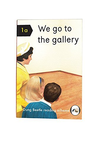 We Go to the Gallery: A Dung Beetle Learning Book  by  Miriam Elia