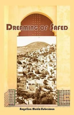 Dreaming of Safed  by  Angelina Muñiz-Huberman