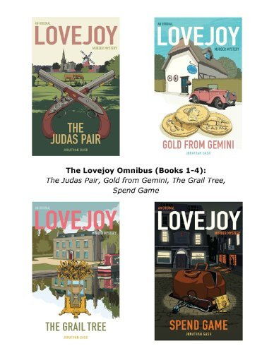 The Lovejoy Omnibus (Books 1-4): The Judas Pair, Gold from Gemini, The Grail Tree, Spend Game (A Lovejoy Novel)  by  Jonathan Gash