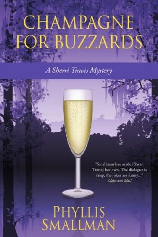 Champagne for Buzzards (A Sherri Travis Mystery Book 4)  by  Phyllis Smallman
