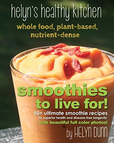 Smoothies to Live For! Helyn Dunn