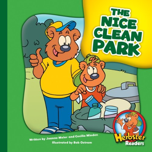 The Nice Clean Park (Herbster Readers: Teamwork at Lotsaluck Camp: Level 4 Readers: The Environment) Joanne Meier