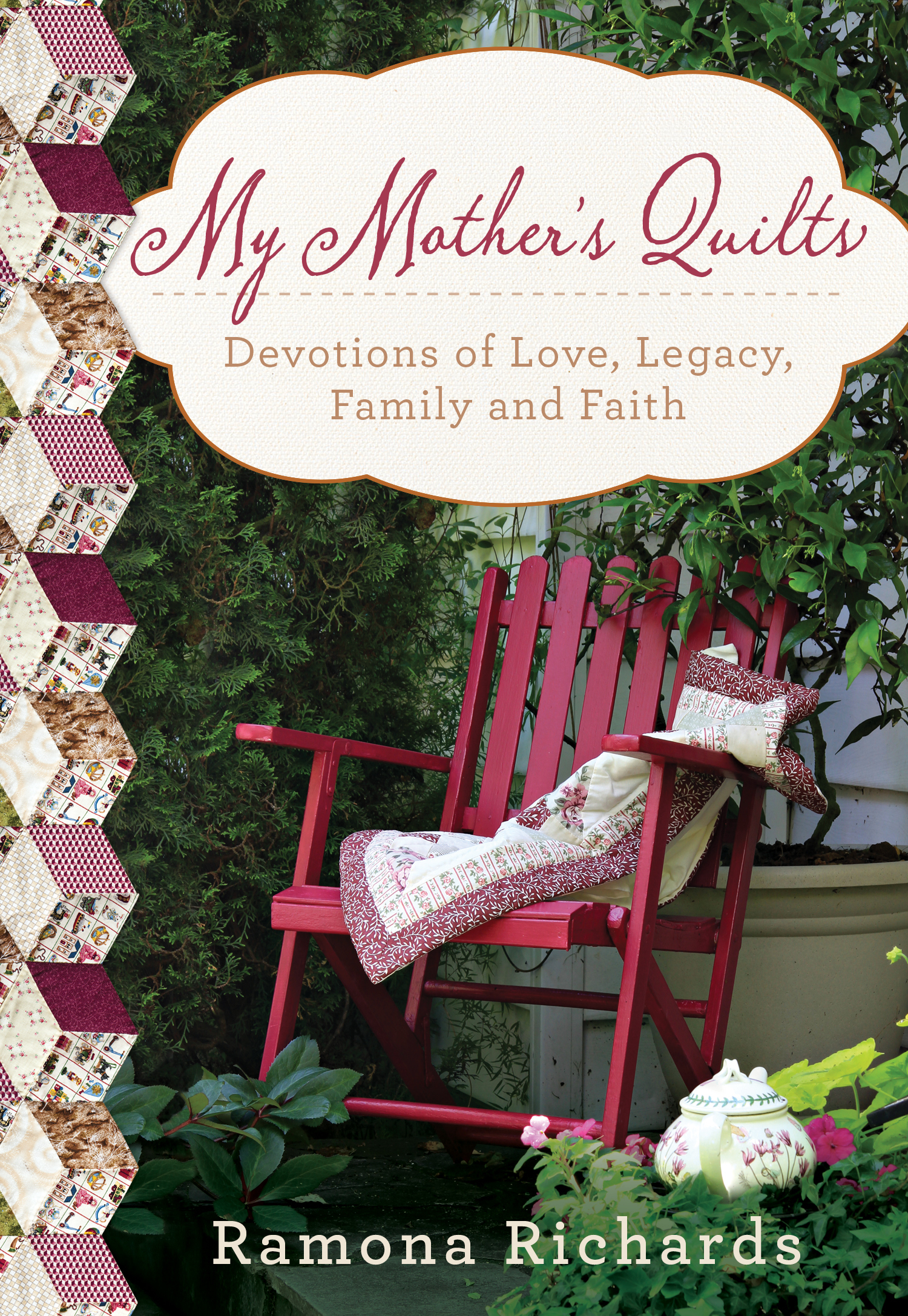 My Mothers Quilts: Devotions From a Legacy of Needlework Ramona Richards