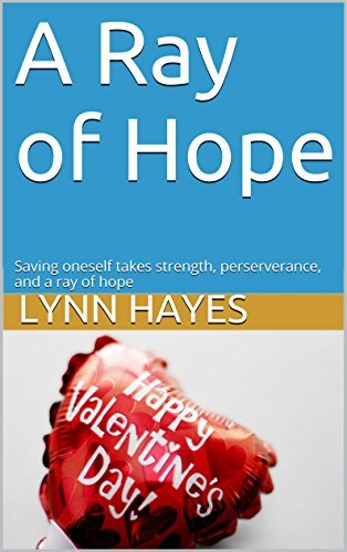 A Ray of Hope: Saving oneself takes strength, perserverance, and a ray of hope  by  Lynn Hayes