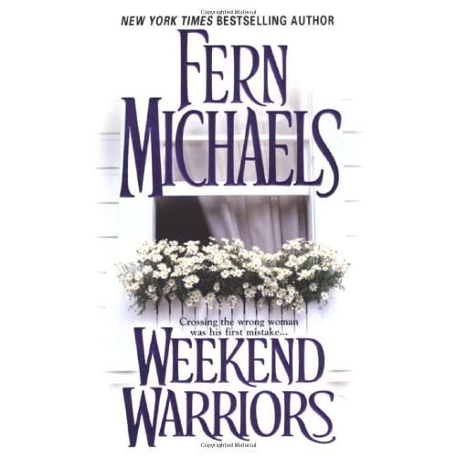 Warriors Book Series Review: Weekend Warriors (Sisterhood, #1) By Fern Michaels