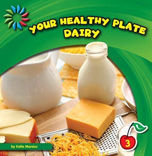 Your Healthy Plate: Dairy (21st Century Basic Skills Library: Your Healthy Plate)  by  Katie Marsico
