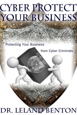 Cyber Protect Your Business Leland Benton