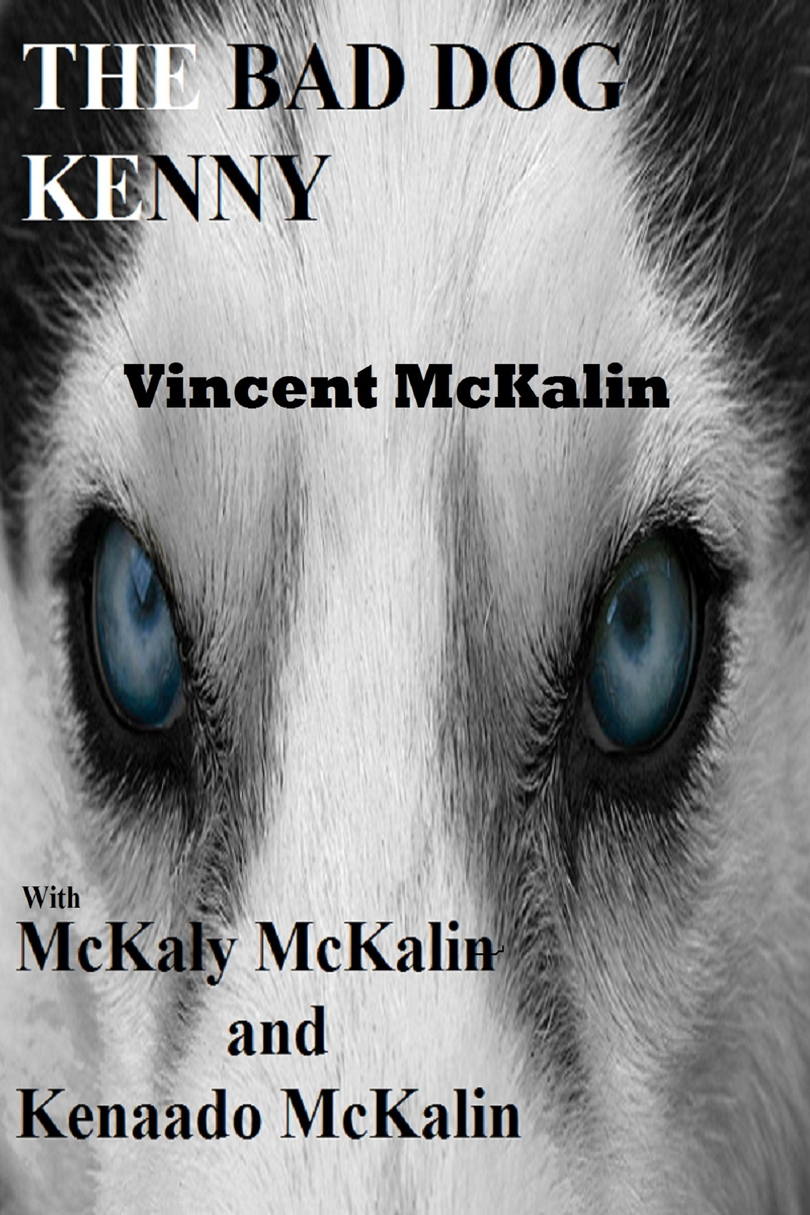 The Bad Dog Kenny  by  Vincent McKalin
