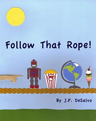 Follow That Rope!  by  J.P. DeSalvo