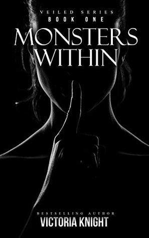 Monsters Within: A Romantic Paranormal Thriller (Veiled Book 1)  by  Victoria Knight