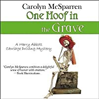 One Hoof in the Grave (The Merry Abbott Carriage Driving Mystery # 2)
