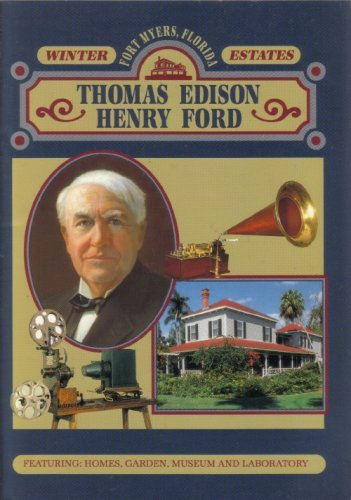 Winter Estates Thomas Edison Henry Ford Robert P. Halgrim
