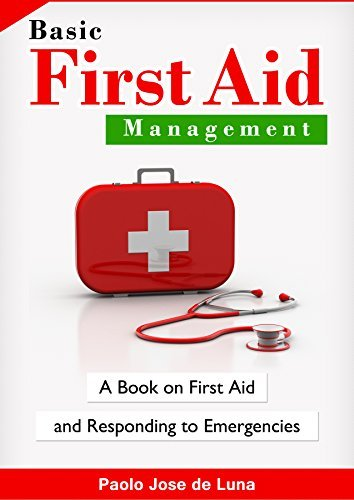 Basic First Aid Management: A Book on First Aid and Responding to Emergencies Paolo Jose de Luna