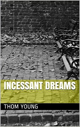 Incessant Dreams  by  Thom Young