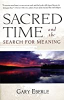 Sacred Time and the Search for Meaning