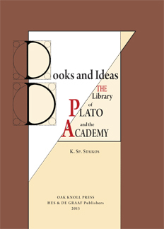 Books and Ideas: The Library of Plato and the Academy Konstantinos Sp Staikos