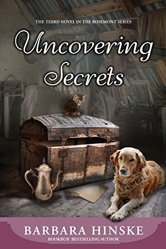 Uncovering Secrets: The Third Novel in the Rosemont Series  by  Barbara Hinske