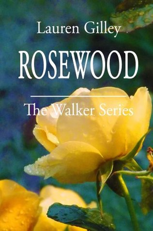 Rosewood (The Walker Family Series Book 5) Lauren Gilley