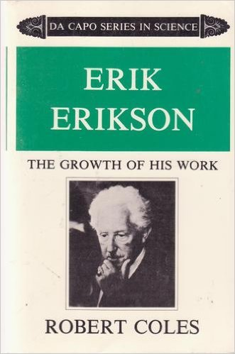 Erik H. Erikson: The Growth of His Work  by  Robert Coles