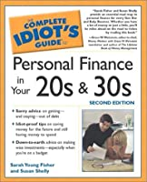 Complete Idiot's Guide to Personal Finances in your 20's and 30's