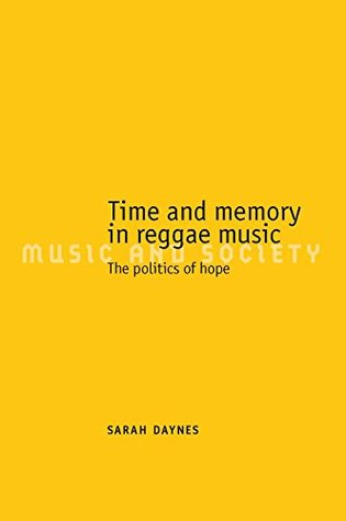 Time and memory in reggae music  by  Sarah Daynes