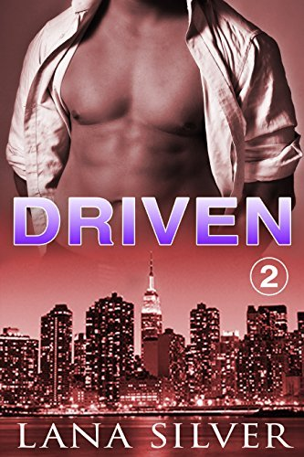 Driven: Part 2 (The Driven Series Book 2)  by  Lana Silver