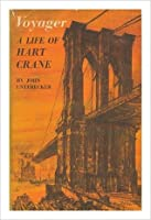 Voyager: A Life Of Hart Crane
