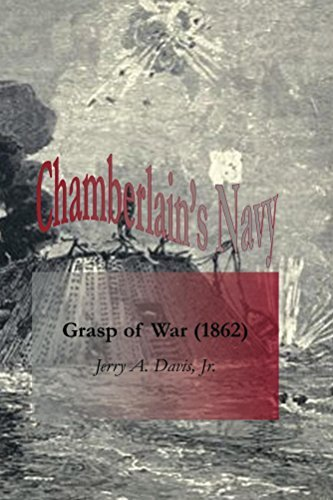Chamberlains Navy: Grasp of War (1862)  by  Jerry A. Davis Jr.