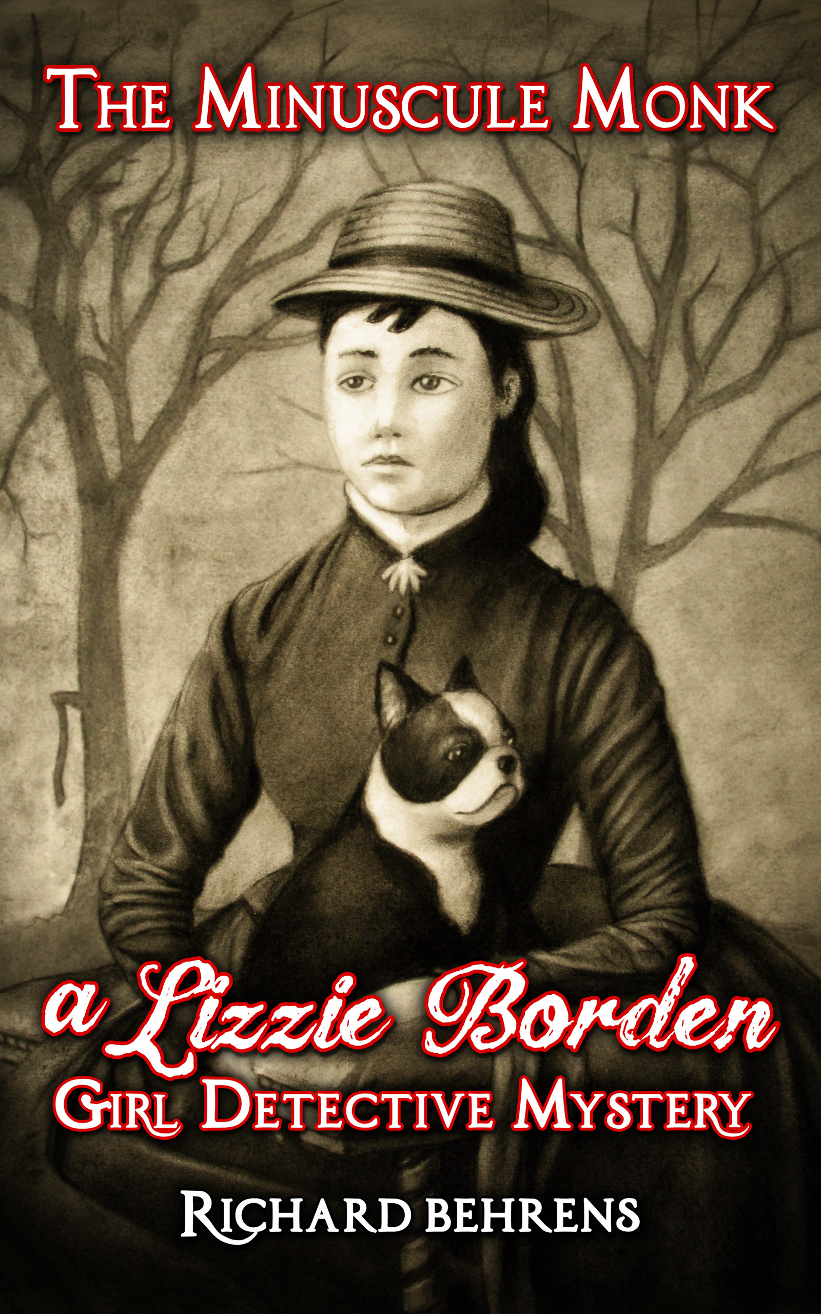 The Minuscule Monk: A Lizzie Borden, Girl Detective Mystery Richard Behrens