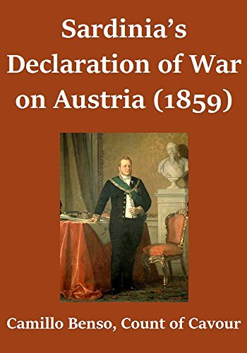 Sardinias Declaration of War on Austria (1859) Camillo Benso Cavour