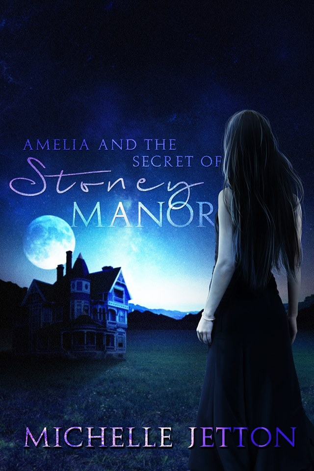 Amelia and the Secret of Stoney Manor (Book 1)  by  Michelle Jetton