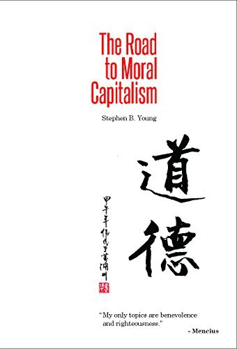 The Road to Moral Capitalism  by  Stephen B. Young