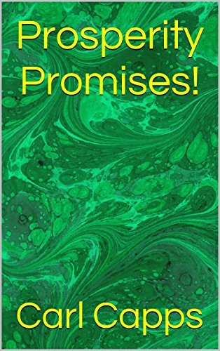 Prosperity Promises!  by  Carl Capps