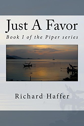 Just A Favor (Piper Series Book 1)  by  Richard Haffer