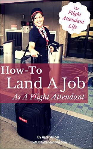 How-To Land A Job As A Flight Attendant Kara Mulder