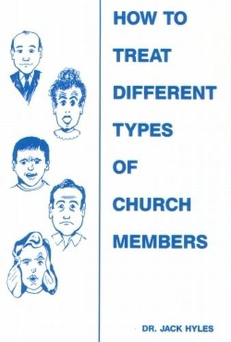 How to Treat Different Types of Church Members Jack Hyles
