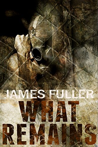 What Remains (Book 1) James Fuller