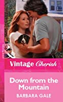 Down from the Mountain (Mills & Boon Vintage Cherish)