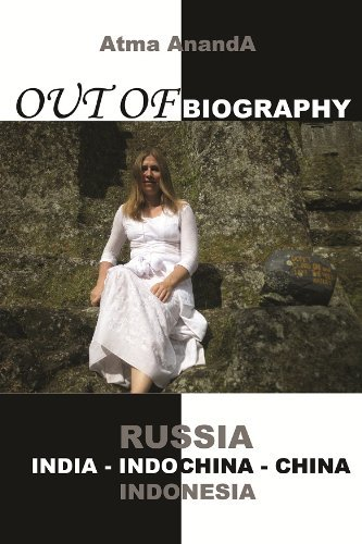 Out of Biography Atma Ananda