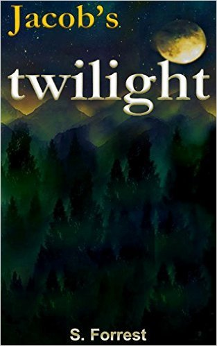 Jacobs Twilight (Book 1, A Parody)  by  S. Forrest