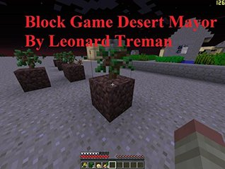 Block Game Desert Mayor (Clever Block Game Traps Book 7)  by  Leonard Treman