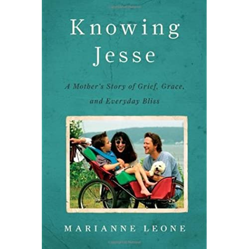 Knowing Jesse: A Mother's Story of Grief, Grace, and Everyday Bliss - Marianne Leone